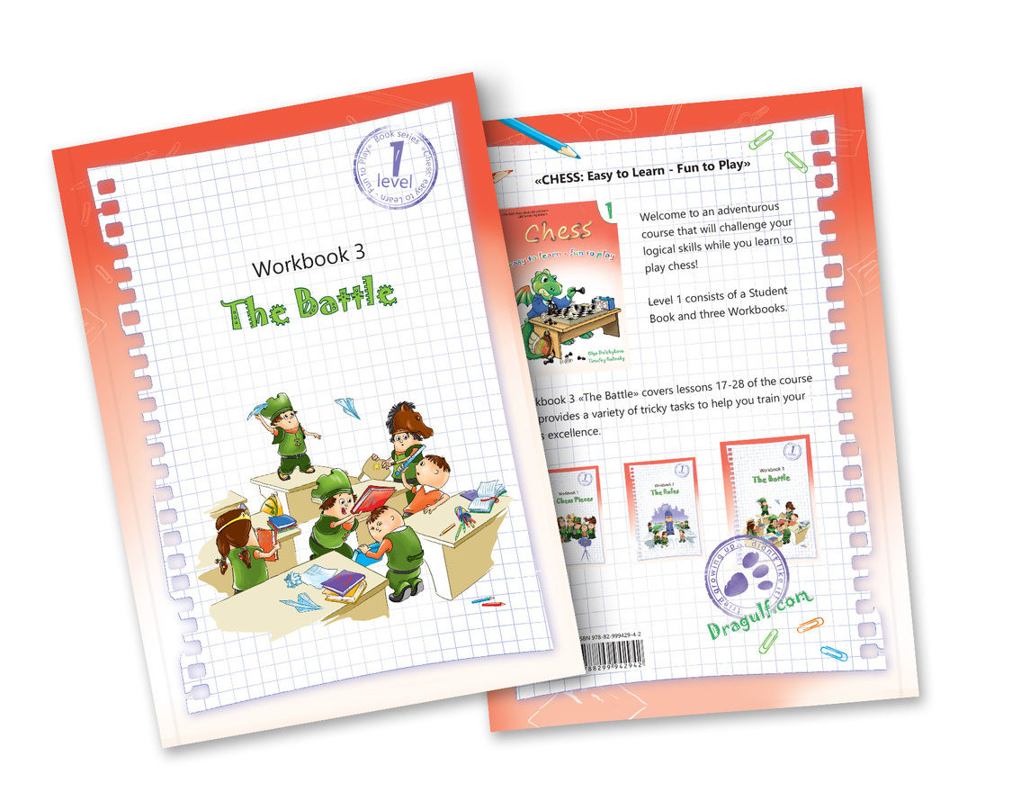 Chess: Easy to Learn - Fun to Play. Level 1 - Workbook 3 The Battle
